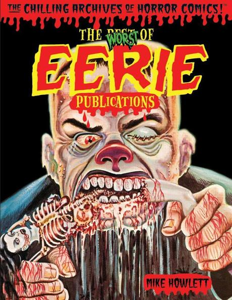 Yoe Books & IDW Present The Worst of Eerie Publications