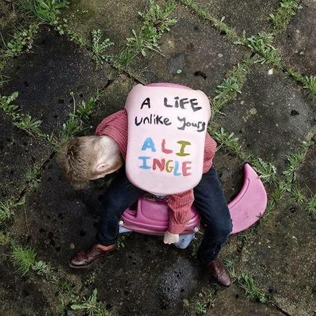 EP review: Ali Ingle - A Life Unlike Yours. Imaginative and heart-rending, still excitingly blithe