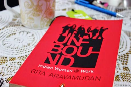 BOOK REVIEW : UNBOUND- INDIAN WOMEN AT WORK
