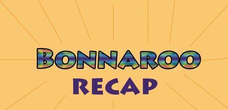 bonrecap BONNAROO 2014 RECAP
