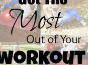 Ways Most Your Workouts.