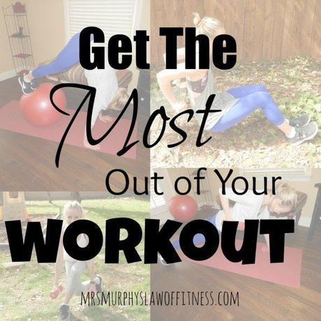 get the most out of your workout 1