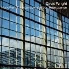 David Wright: Music From The International Airport Hotel Lounge + Blue Beach Boardwalk