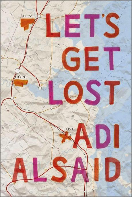 Book Blitz: Let's Get Lost by Adi Alsaid