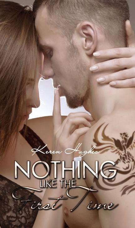 Nothing Like the First Time by Keren Hughes Blog Tour