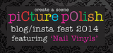 piCture pOlish Blog/ Insta Fest 2014
